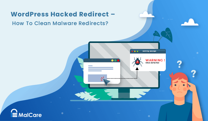 WordPress Hacked Redirect – How To Clean Malware Redirects
