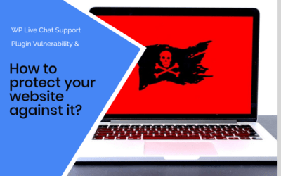 This Vulnerability In Your WP Live Chat Support Plugin Lets Hackers Compromise Your Site!