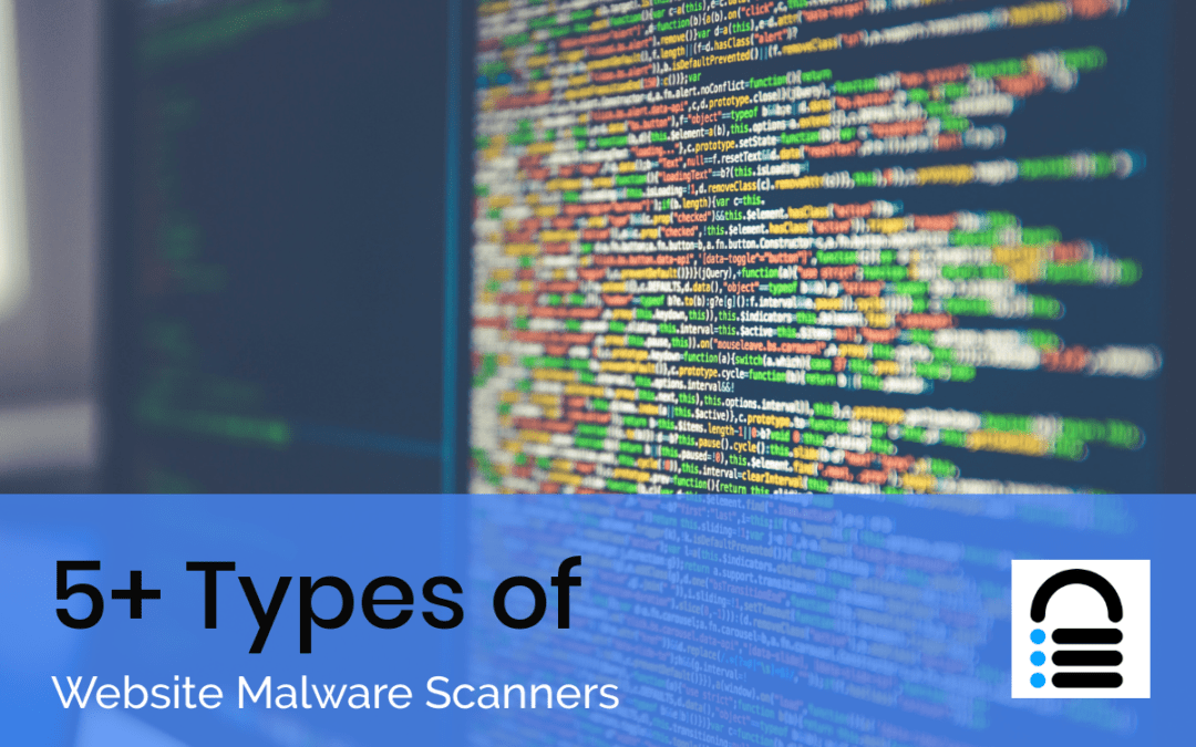 5+ Types of WordPress Website Malware Scanners to Save Your Site From Doom