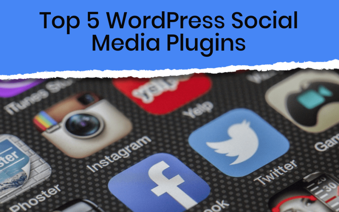 Top 5 WordPress Social Media Plugins To Choose From