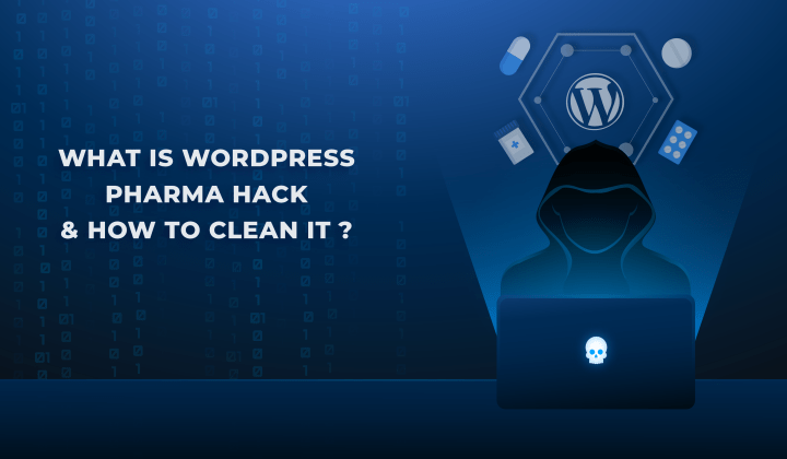 What is WordPress Pharma Hack & How to Clean it?