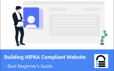 Building A HIPAA Compliant Website (Beginner's Guide)