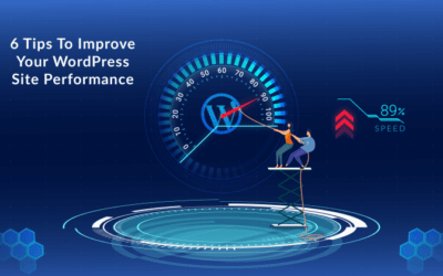 6 Tips To Improve Your WordPress Site Performance