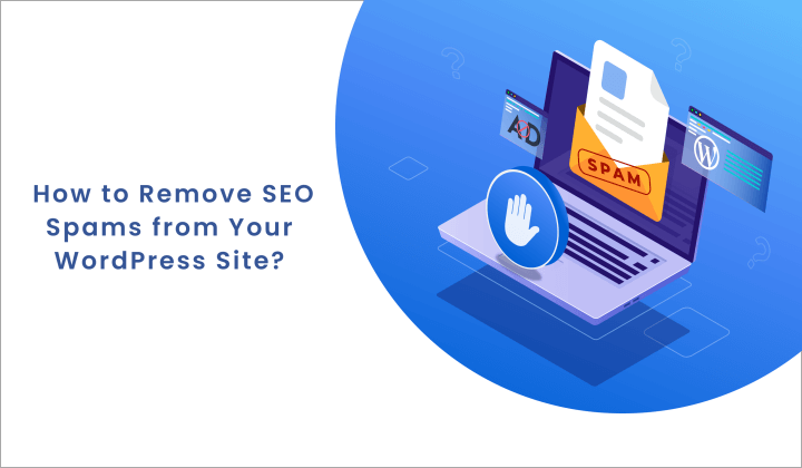 What Is SEO Spam and How to Remove It?