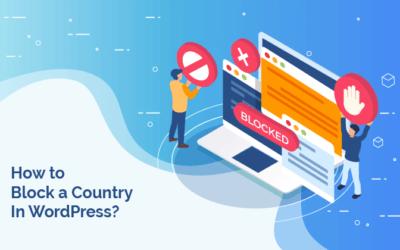 How To Block a Country In WordPress? (Best Geoblocking Methods)