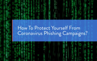 How To Protect Yourself From Coronavirus Phishing Campaigns?