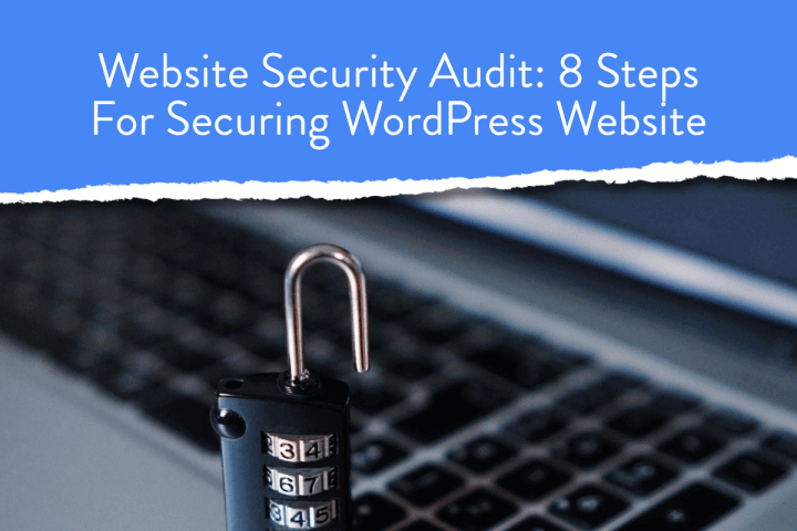 Website Security Audit 8 Steps For Securing WordPress Website