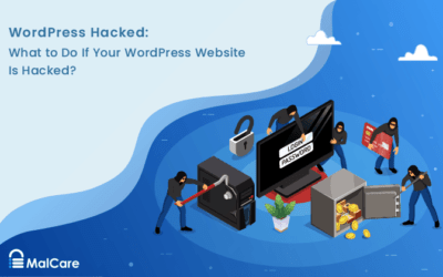 WordPress Hacked: What to Do If Your WordPress Website Is Hacked?