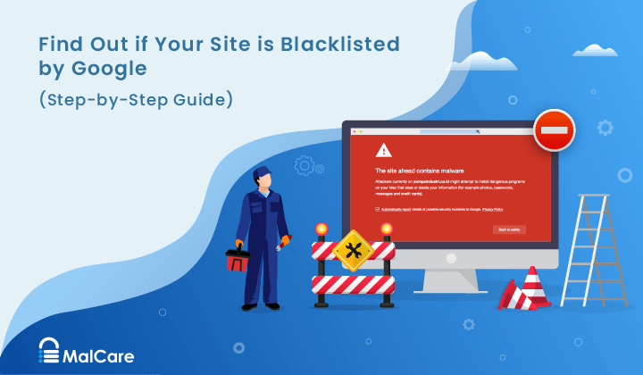 Google Blacklist – Did Your Website Get Blacklisted by Google?