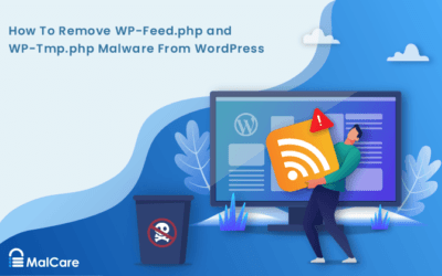 How to Fix wp-feed.php & wp-tmp.php Malware in WordPress?