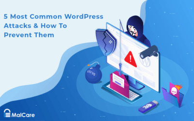 5 Most Common WordPress Attacks & How To Prevent Them