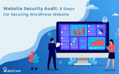 WordPress Security Audit: 8 Steps For Securing WordPress Website
