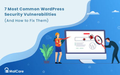 7 Most Common WordPress Security Vulnerabilities (And How to Fix Them)