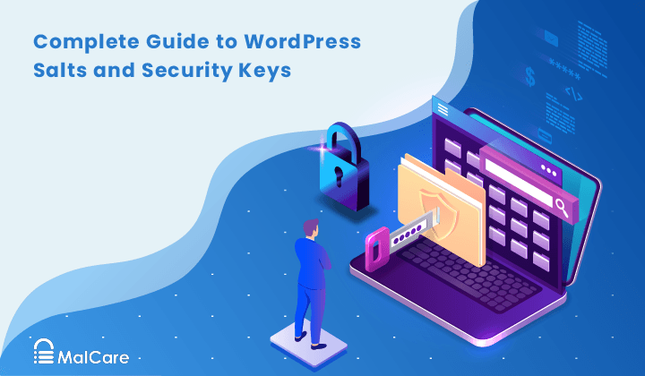 Complete Guide to WordPress Salts and Security Keys