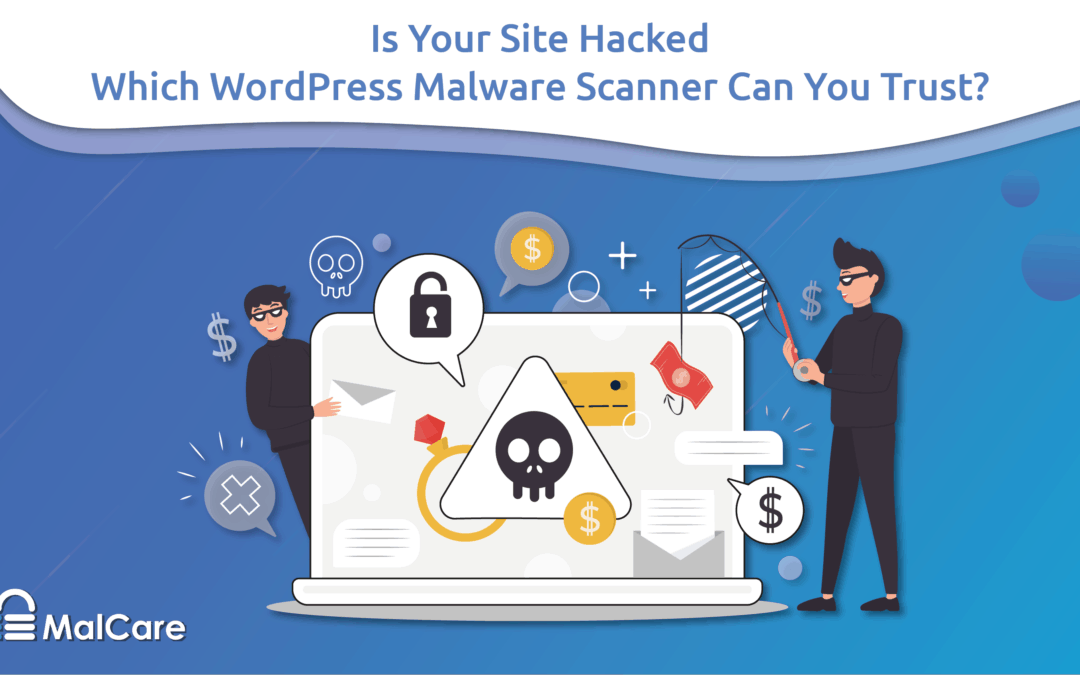 """The """"Best"""" WordPress Malware Scanner Is Not What You Think"""