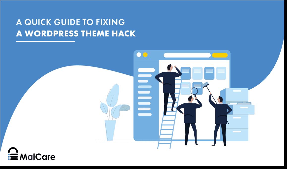 WordPress theme hacked fixing guide