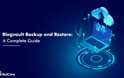 BlogVault backup and restore: A complete guide